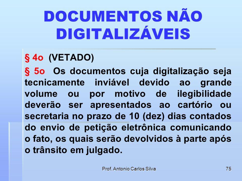 Prof. Antonio Carlos Silva74 ARGUIÇÃO DE FALSIDADE § 2º A argüição de falsidade do documento original será processada eletronicamente na forma da lei