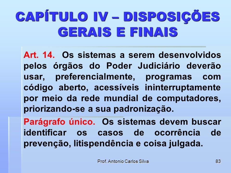 Prof. Antonio Carlos Silva82 COLHEITA ELETRÔNICA DE PROVA § 2o O acesso de que trata este artigo dar-se-á por qualquer meio tecnológico disponível, pr