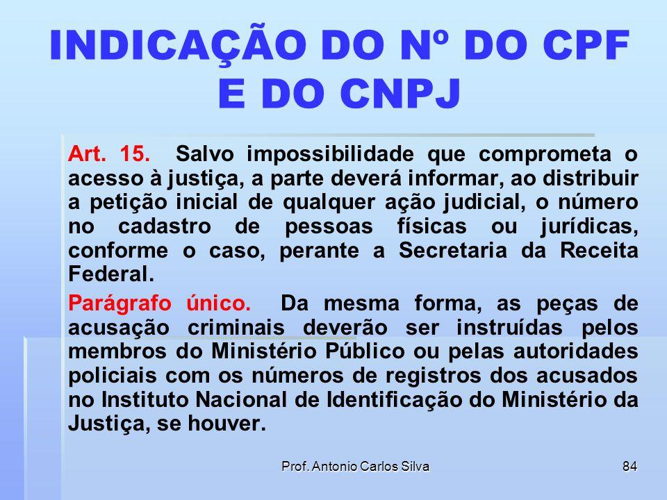 Prof. Antonio Carlos Silva83 CAPÍTULO IV – DISPOSIÇÕES GERAIS E FINAIS Art. 14. Os sistemas a serem desenvolvidos pelos órgãos do Poder Judiciário dev