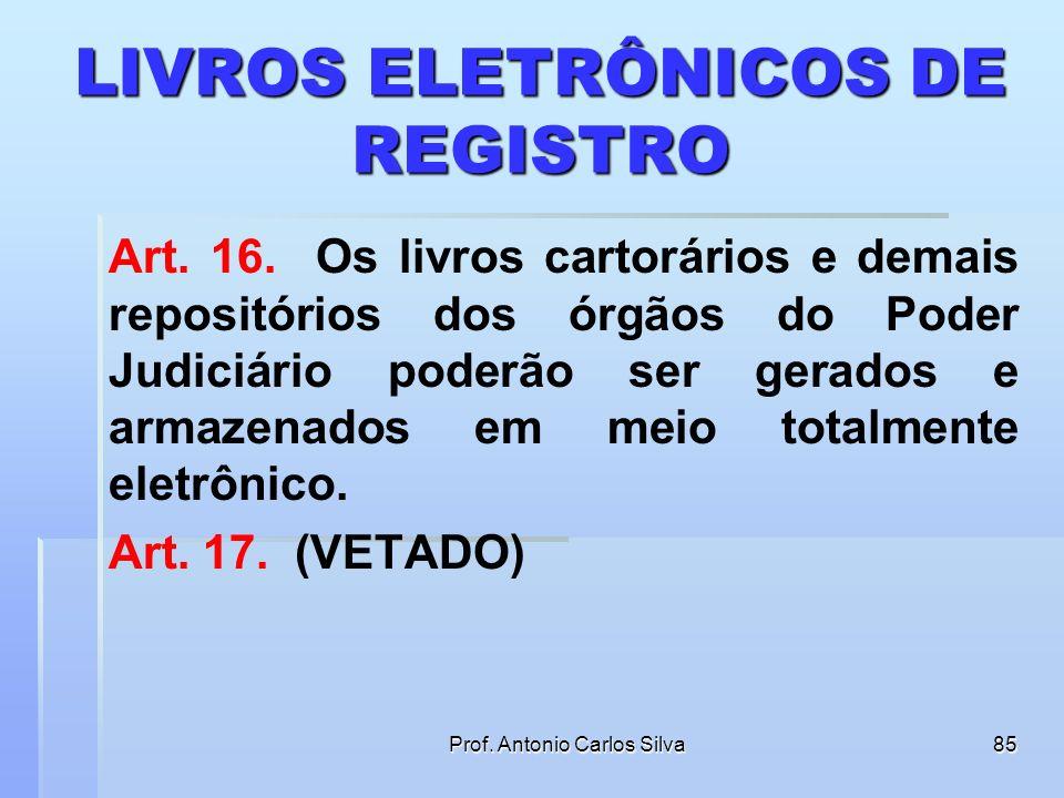 Prof. Antonio Carlos Silva84 INDICAÇÃO DO Nº DO CPF E DO CNPJ Art. 15. Salvo impossibilidade que comprometa o acesso à justiça, a parte deverá informa