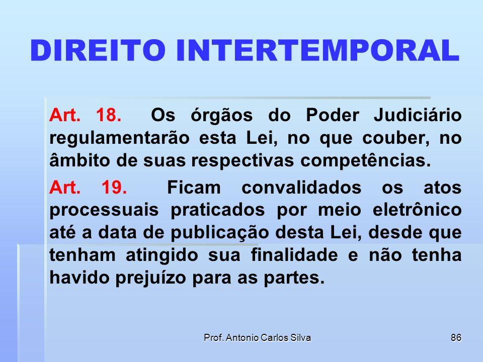 Prof. Antonio Carlos Silva85 LIVROS ELETRÔNICOS DE REGISTRO Art. 16. Os livros cartorários e demais repositórios dos órgãos do Poder Judiciário poderã