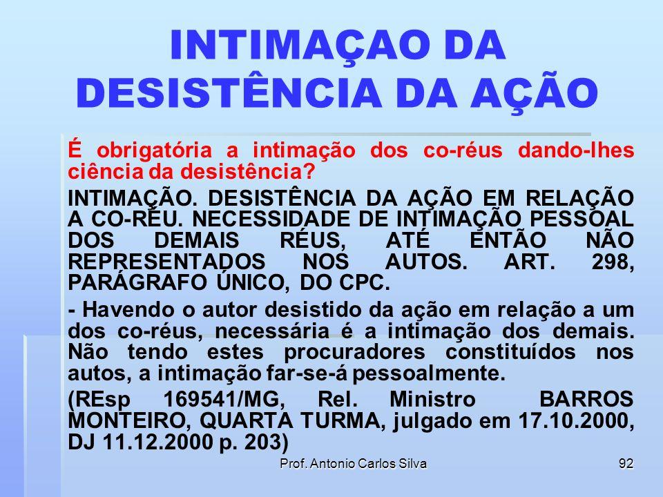 Prof. Antonio Carlos Silva91 FLUÊNCIA SIMULTÂNEA DE PRAZOS Art. 241. Começa a correr o prazo: III - quando houver vários réus, da data de juntada aos