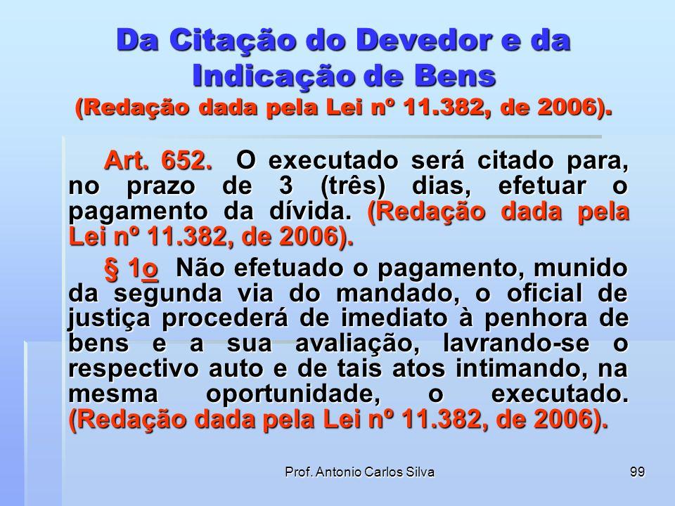 Prof. Antonio Carlos Silva98 REsp 954859 - 3ª TURMA Rel. Min. Humberto Barros Prazo de 15 dias para pagamento de condenação independe de intimação pes