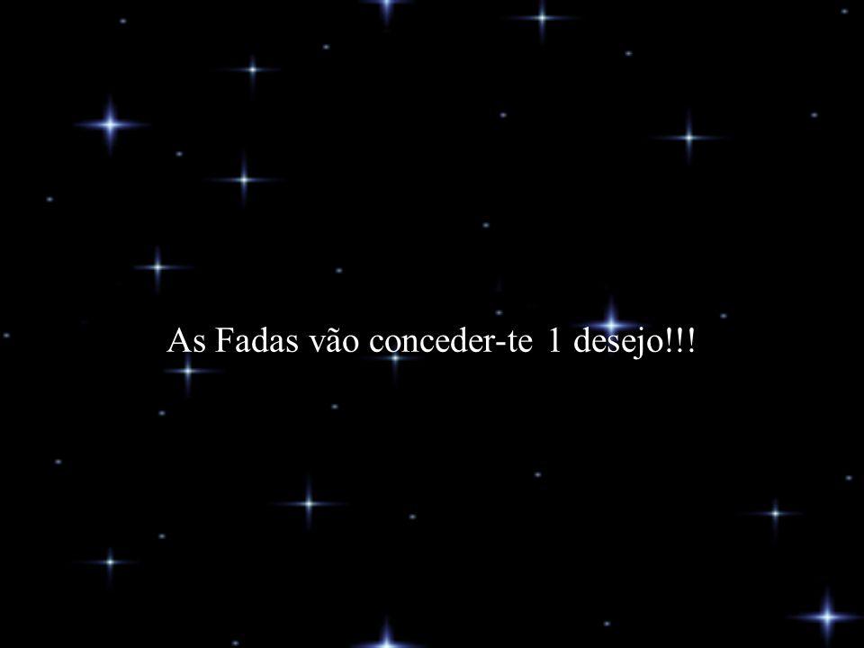 As Fadas vão conceder-te 1 desejo!!!