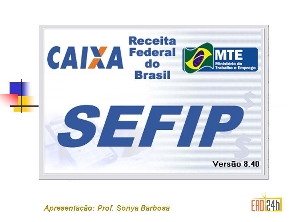 SEFIP – Sistema de Recolhimento de FGTS e Informações Sociais.