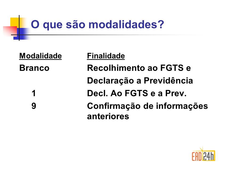Mod.Branco – gera informações ao FGTS para emissão da GRF e guia da previdência Mod.