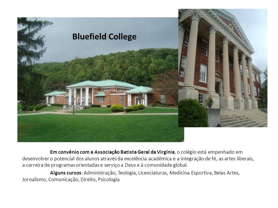 Bluefield College Em convênio com a Associação Batista Geral da Virgínia, o colégio está empenhado em desenvolver o potencial dos alunos através da ex
