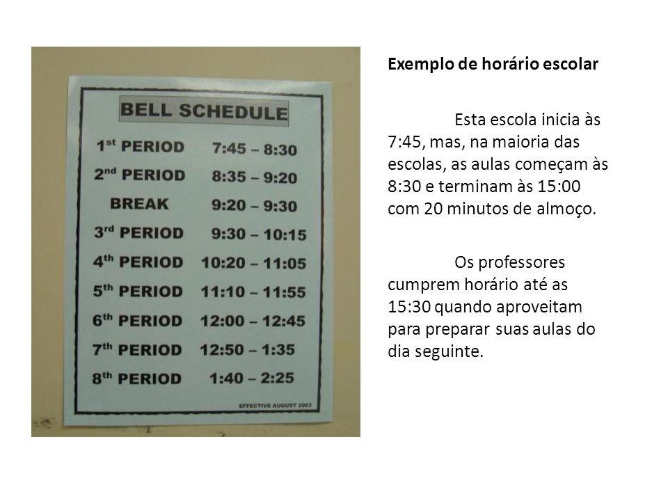 Exemplo de horário escolar Esta escola inicia às 7:45, mas, na maioria das escolas, as aulas começam às 8:30 e terminam às 15:00 com 20 minutos de alm