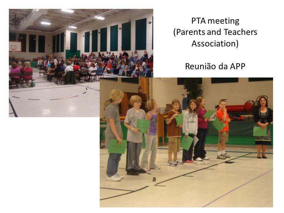 PTA meeting (Parents and Teachers Association) Reunião da APP