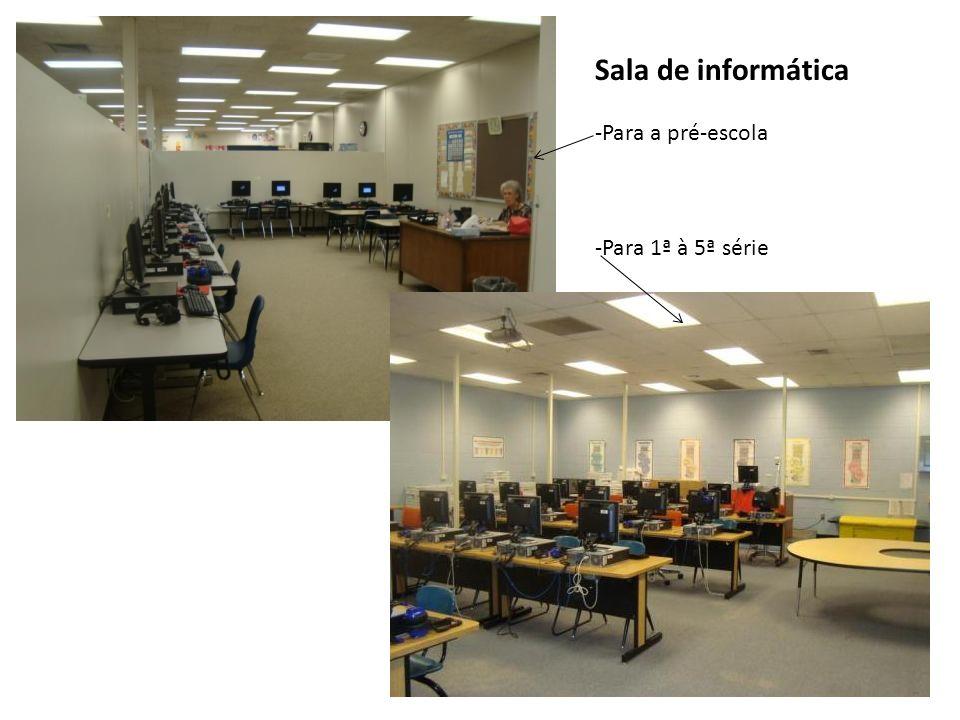 Sala de informática -Para a pré-escola -Para 1ª à 5ª série