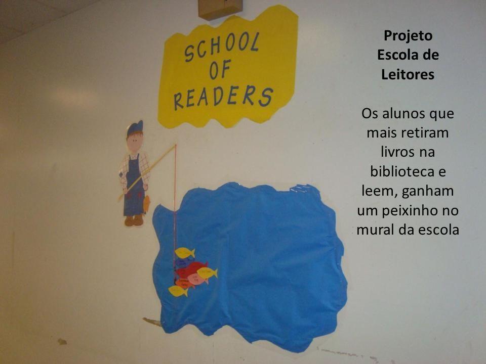 Projeto Escola de Leitores Os alunos que mais retiram livros na biblioteca e leem, ganham um peixinho no mural da escola
