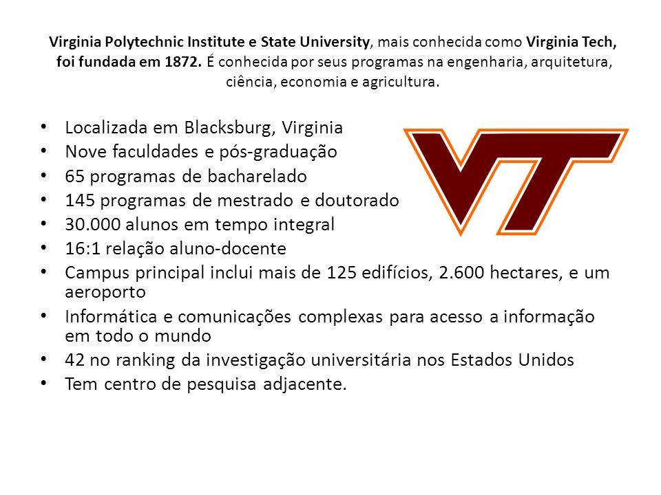 Virginia Polytechnic Institute e State University, mais conhecida como Virginia Tech, foi fundada em 1872. É conhecida por seus programas na engenhari