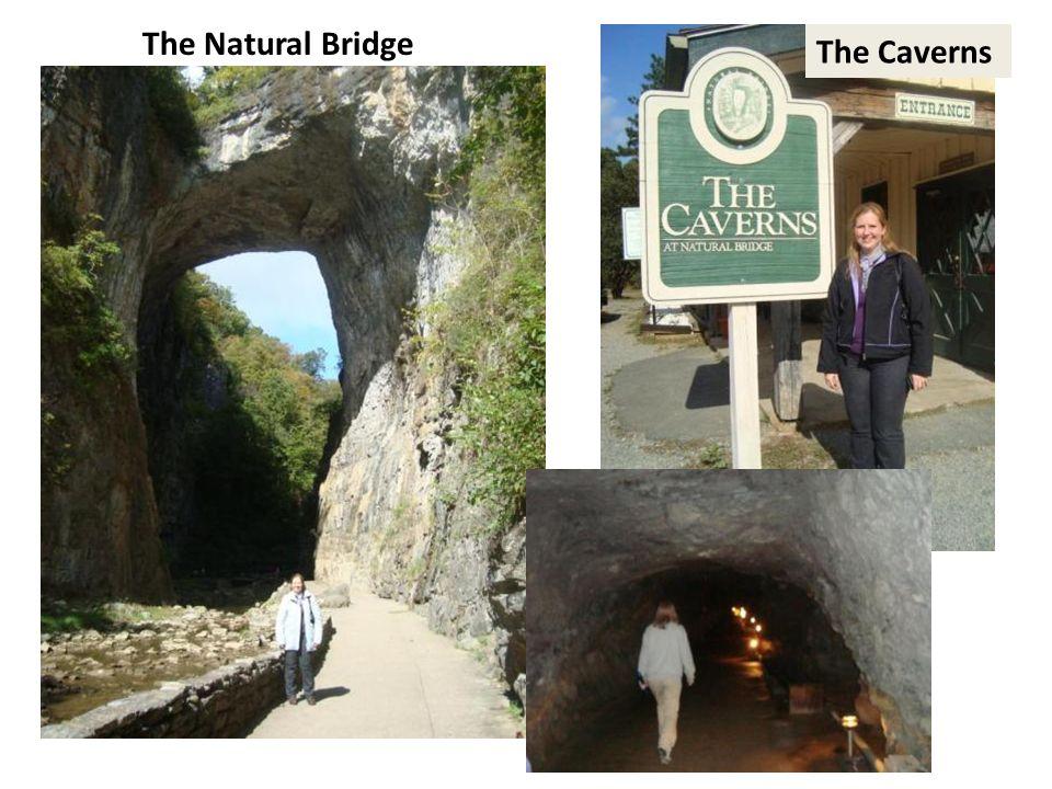 The Natural Bridge The Caverns