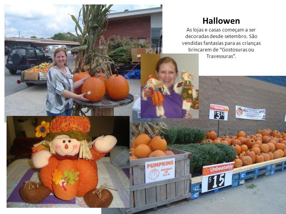 Hallowen As lojas e casas começam a ser decoradas desde setembro. São vendidas fantasias para as crianças brincarem de Gostosuras ou Travessuras.