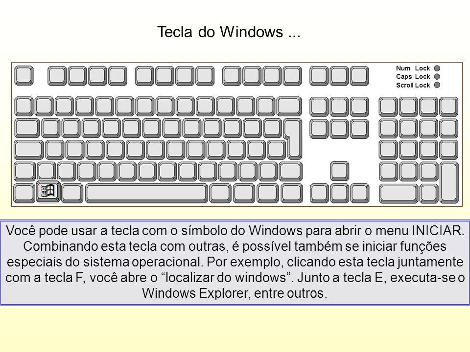 Tecla do Windows... Você pode usar a tecla com o símbolo do Windows para abrir o menu INICIAR. Combinando esta tecla com outras, é possível também se