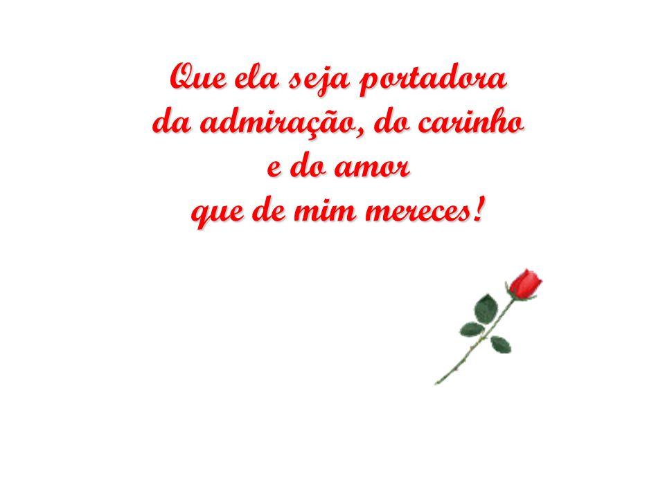 Símbolo de um tempo, que por sua magia jamais se esquece. Toma, é tua esta rosa vermelha! Símbolo de um tempo, que por sua magia jamais se esquece. To