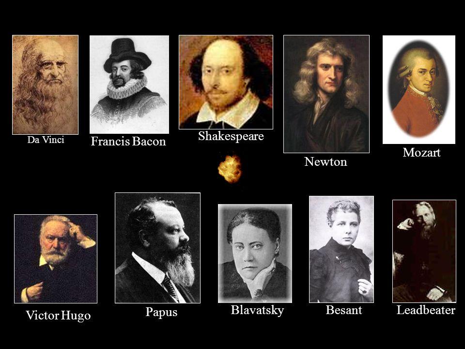 Besant Shakespeare Newton Mozart Blavatsky Papus Da Vinci Leadbeater Victor Hugo Francis Bacon