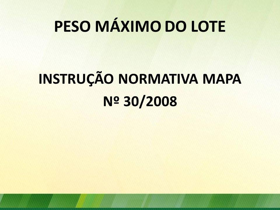 PESO MÁXIMO DO LOTE INSTRUÇÃO NORMATIVA MAPA Nº 30/2008
