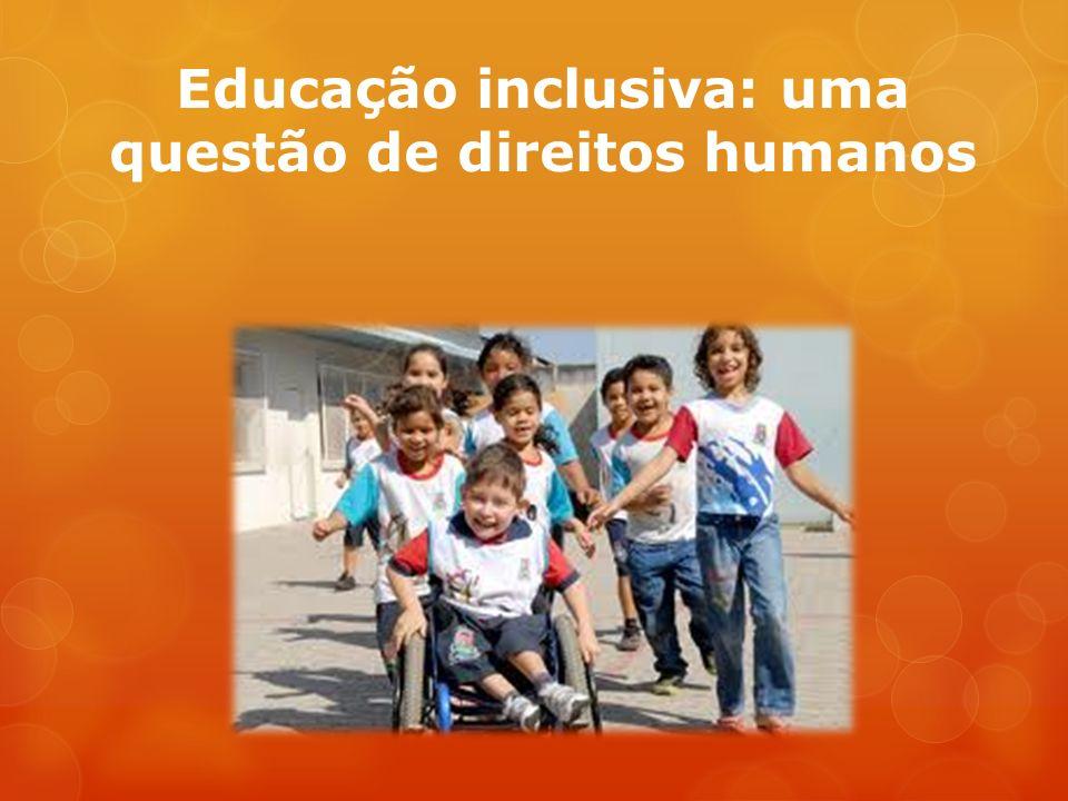 Educação inclusiva: uma questão de direitos humanos