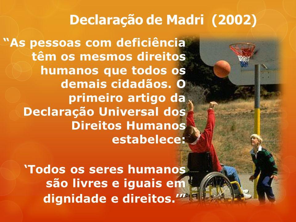 As pessoas com deficiência têm os mesmos direitos humanos que todos os demais cidadãos.