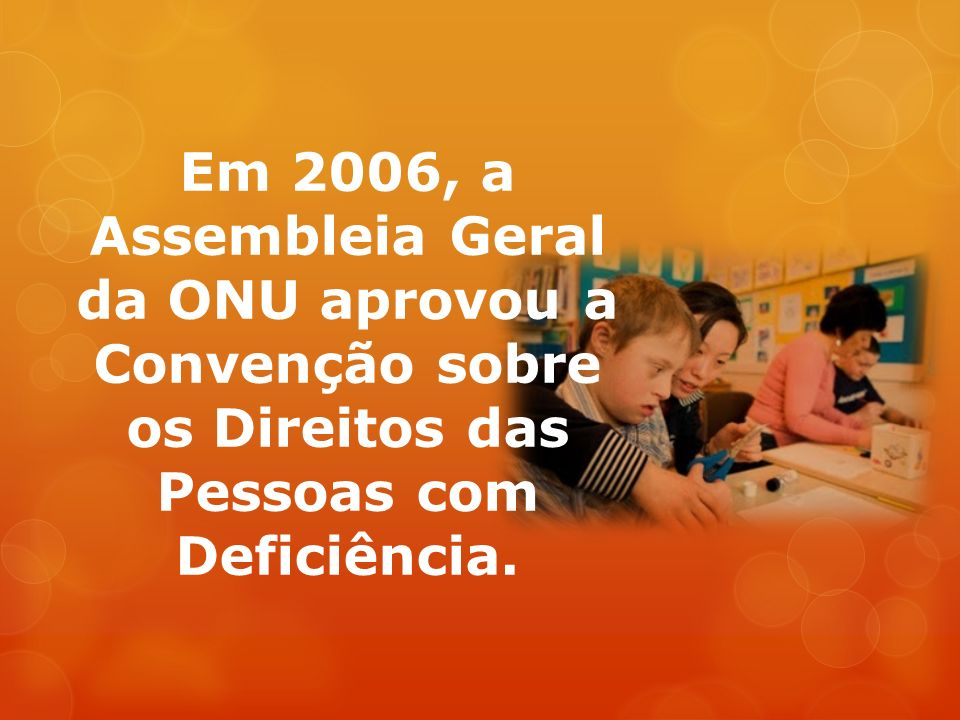 o Alunos deficientes têm direito à inclusão JÁ, independentemente, do tipo ou grau da deficiência.
