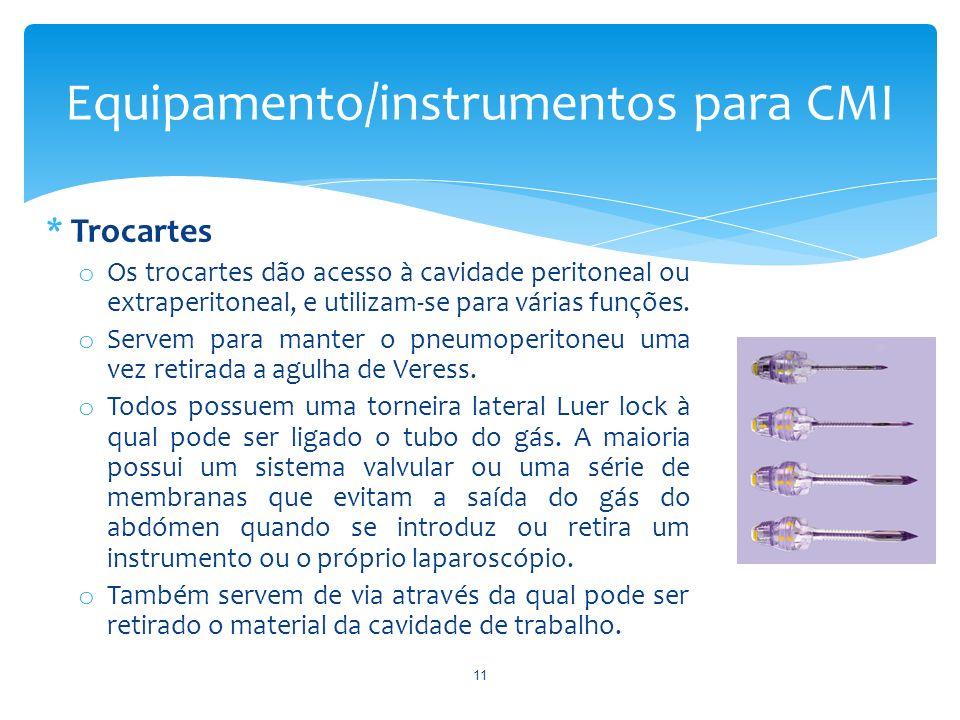 * Trocartes o Os trocartes dão acesso à cavidade peritoneal ou extraperitoneal, e utilizam-se para várias funções. o Servem para manter o pneumoperito