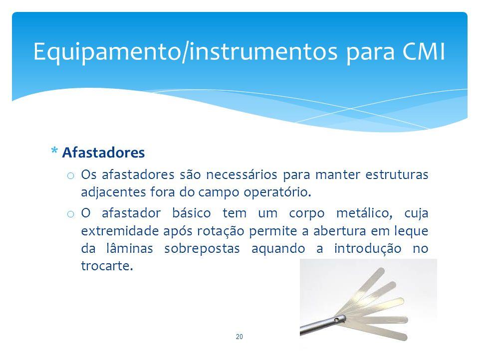 * Afastadores o Os afastadores são necessários para manter estruturas adjacentes fora do campo operatório. o O afastador básico tem um corpo metálico,