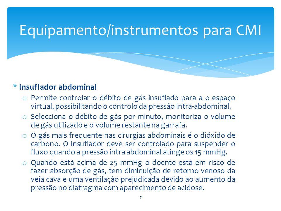 * Insuflador abdominal o Permite controlar o débito de gás insuflado para a o espaço virtual, possibilitando o controlo da pressão intra-abdominal. o