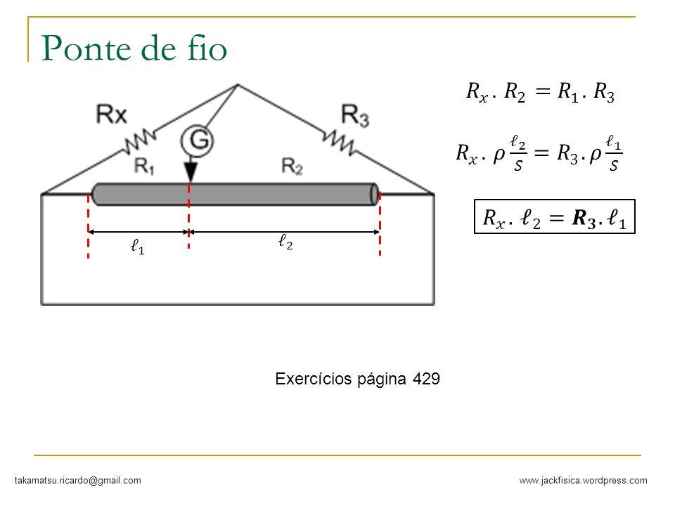 www.jackfisica.wordpress.comtakamatsu.ricardo@gmail.com Ponte de fio Exercícios página 429