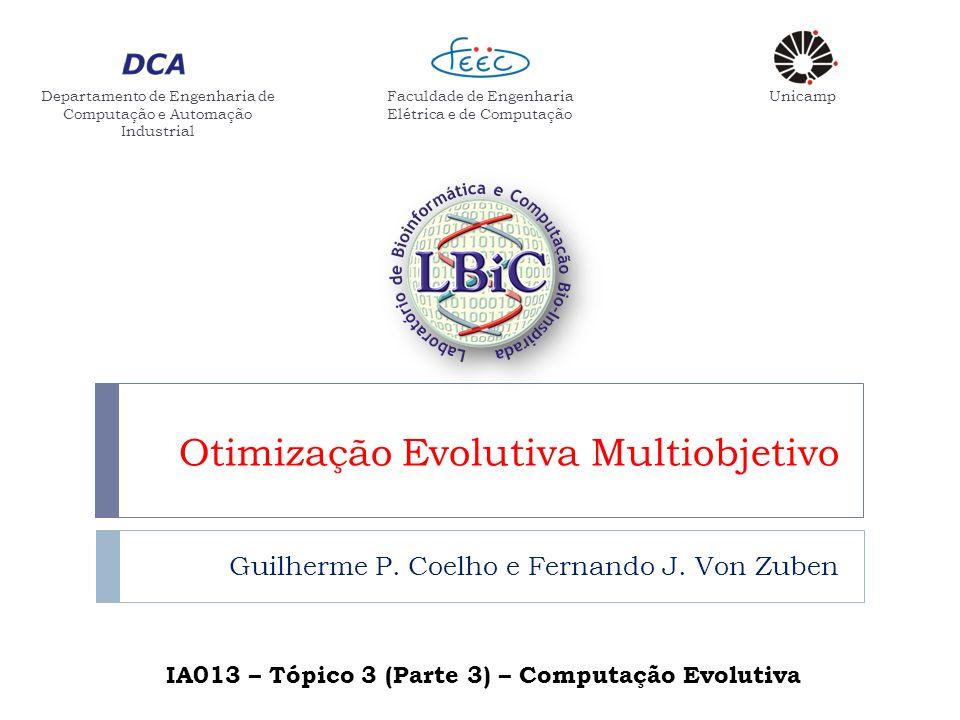 Departamento de Engenharia de Computação e Automação Industrial Faculdade de Engenharia Elétrica e de Computação Unicamp Otimização Evolutiva Multiobjetivo Guilherme P.
