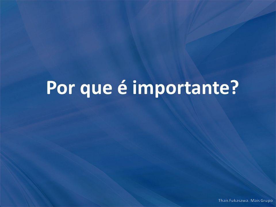Por que é importante?