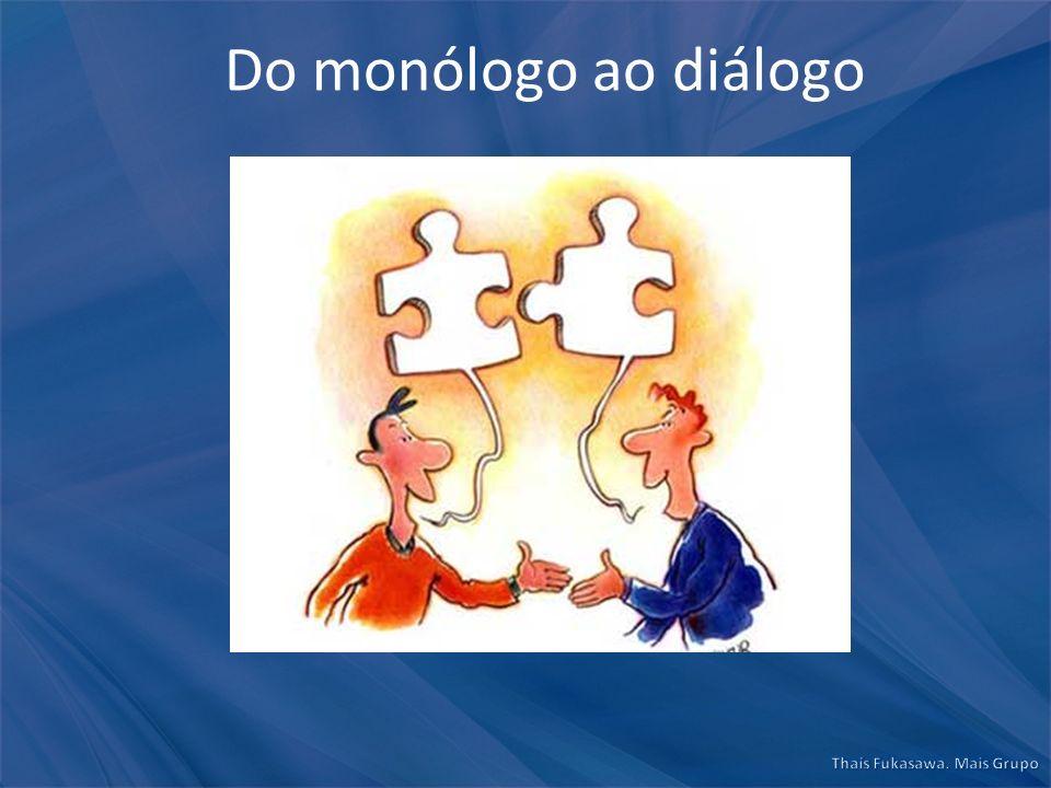 Do monólogo ao diálogo