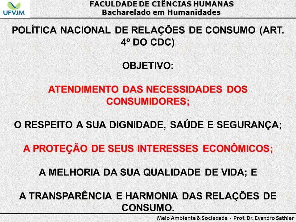 FACULDADE DE CIÊNCIAS HUMANAS Bacharelado em Humanidades Meio Ambiente & Sociedade - Prof. Dr. Evandro Sathler POLÍTICA NACIONAL DE RELAÇÕES DE CONSUM