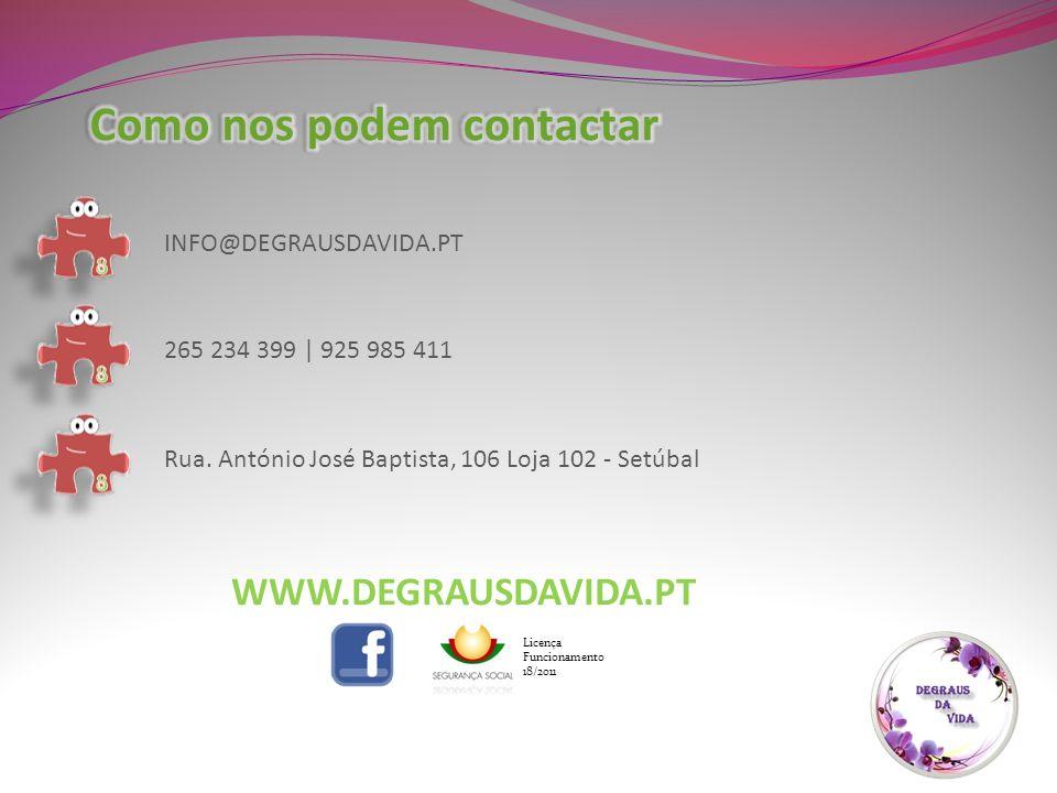 INFO@DEGRAUSDAVIDA.PT 265 234 399 | 925 985 411 Rua.