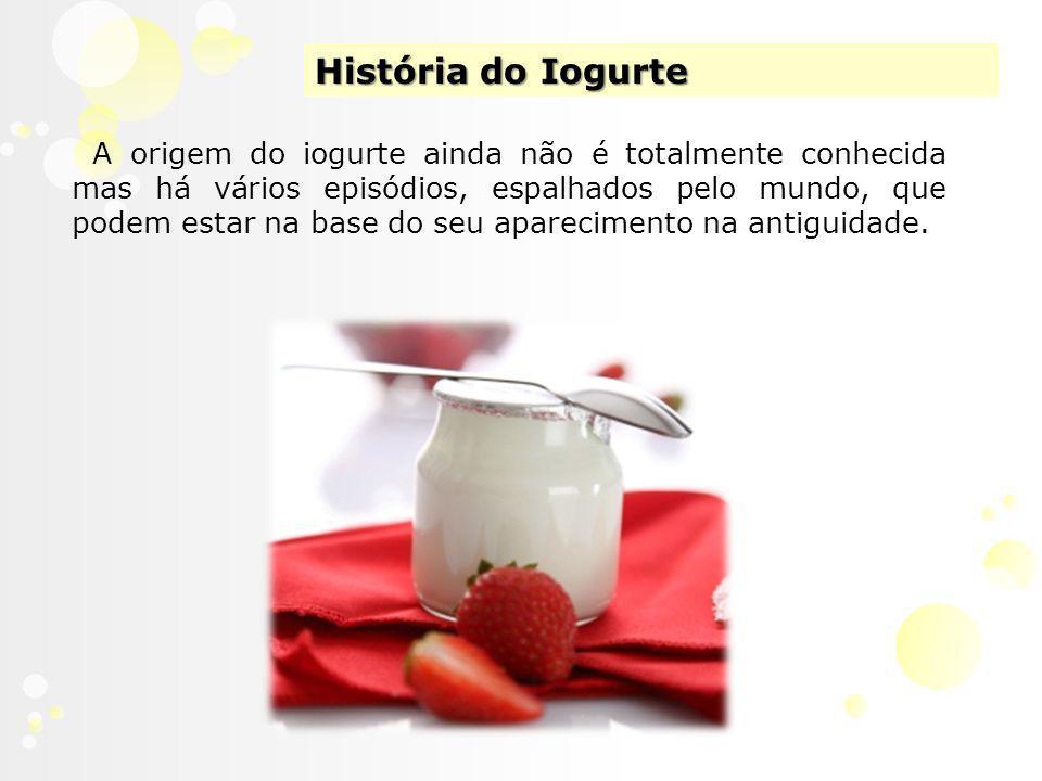 História do Iogurte A origem do iogurte ainda não é totalmente conhecida mas há vários episódios, espalhados pelo mundo, que podem estar na base do seu aparecimento na antiguidade.