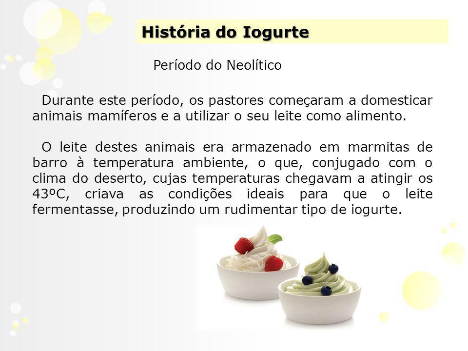 História do Iogurte Período do Neolítico Durante este período, os pastores começaram a domesticar animais mamíferos e a utilizar o seu leite como alimento.