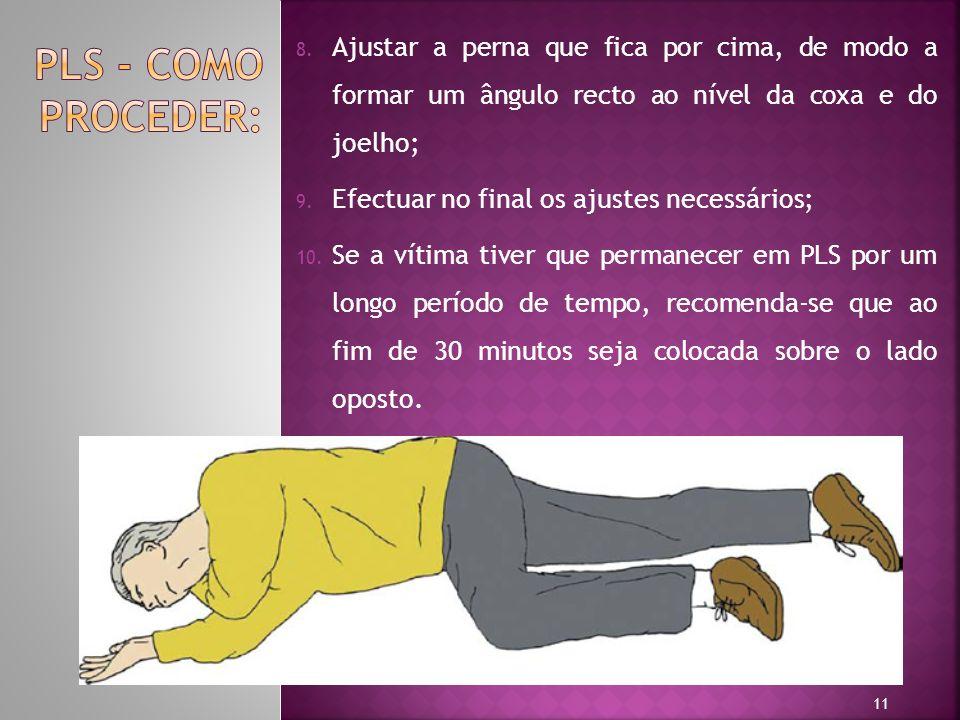 8. Ajustar a perna que fica por cima, de modo a formar um ângulo recto ao nível da coxa e do joelho; 9. Efectuar no final os ajustes necessários; 10.