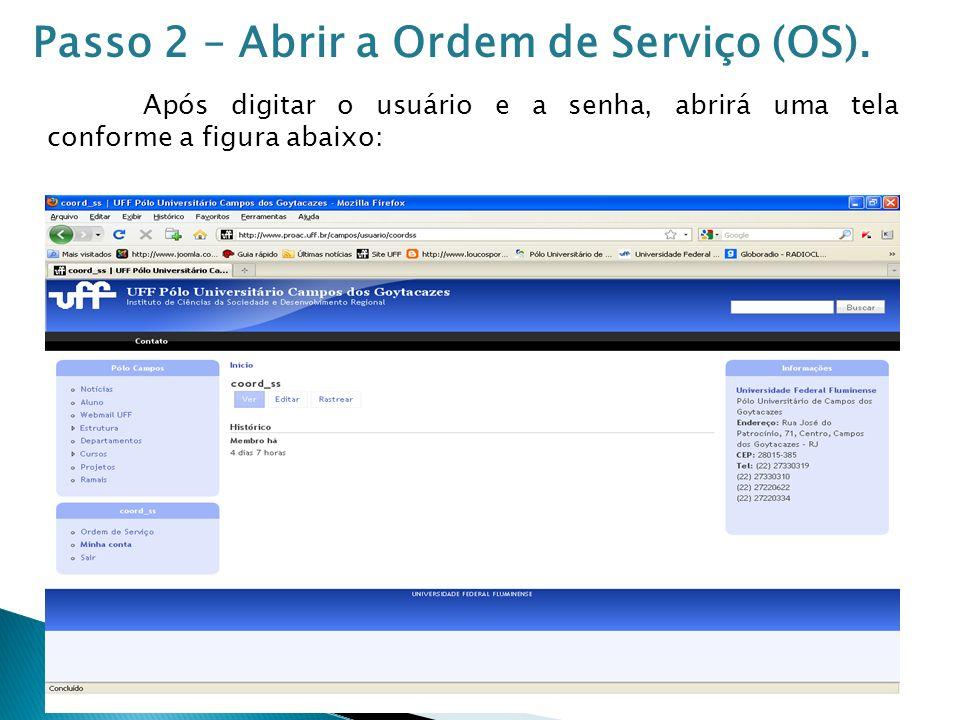 Quando acessar a página, você deverá clicar com o botão do mouse no item Ordem de Serviço conforme a seta abaixo.