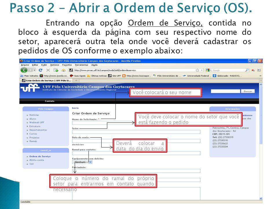Nesta opção você deverá marcar qual é o equipamento com o problema, se é o gabinete, mouse, teclado, etc...