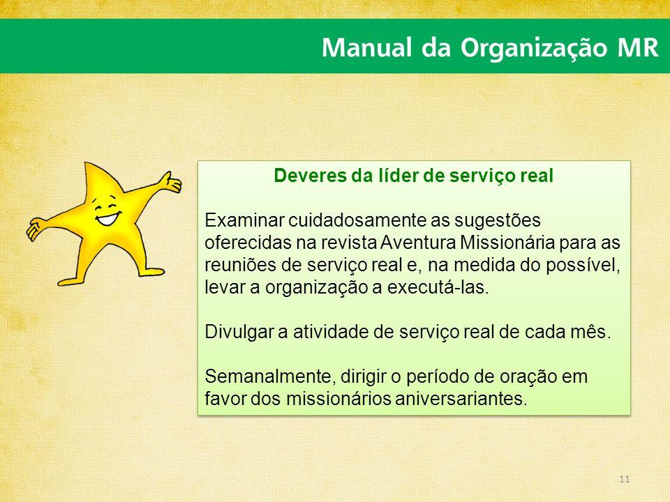 Deveres da líder de serviço real Examinar cuidadosamente as sugestões oferecidas na revista Aventura Missionária para as reuniões de serviço real e, n