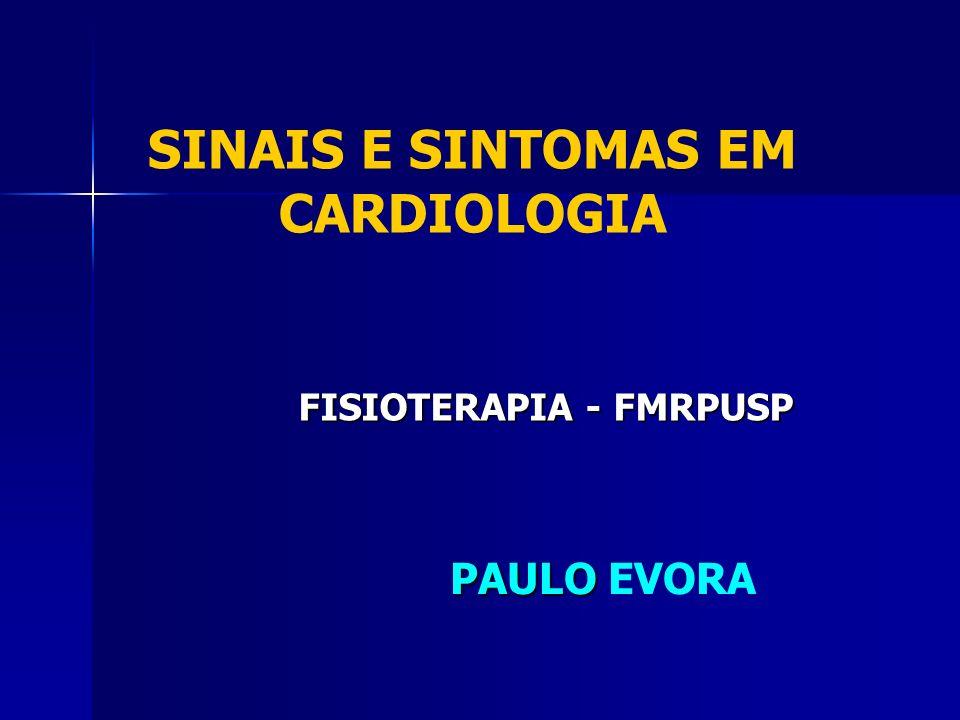 SINAIS E SINTOMAS EM CARDIOLOGIA FISIOTERAPIA - FMRPUSP PAULO PAULO EVORA