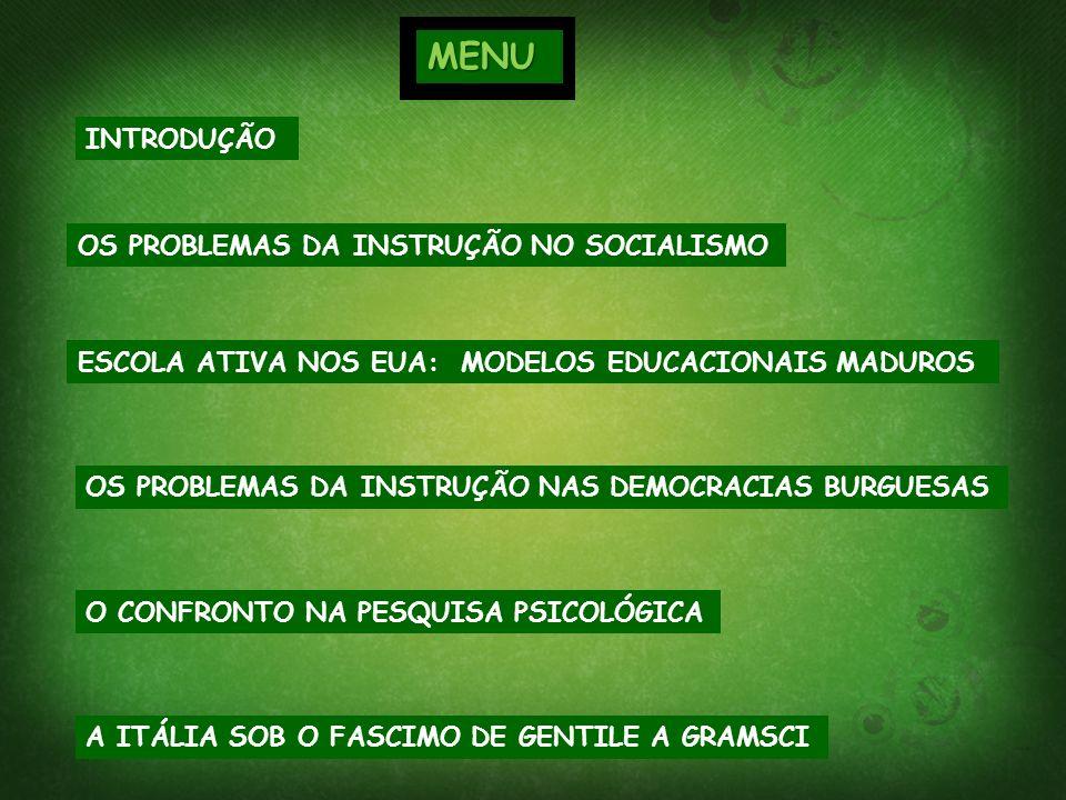 INTRODUÇÃO ESCOLA ATIVA NOS EUA: MODELOS EDUCACIONAIS MADUROS OS PROBLEMAS DA INSTRUÇÃO NO SOCIALISMO OS PROBLEMAS DA INSTRUÇÃO NAS DEMOCRACIAS BURGUE