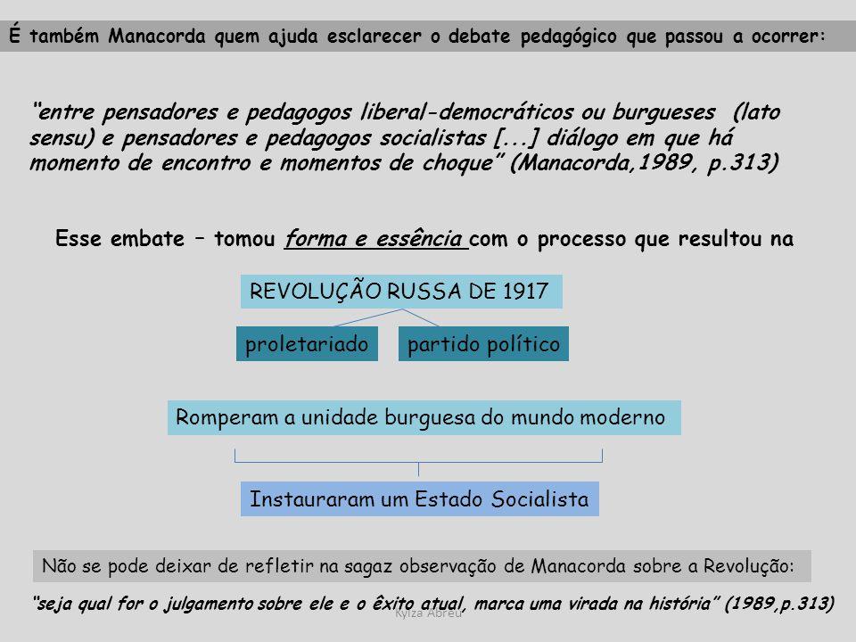 Kylza Abreu É também Manacorda quem ajuda esclarecer o debate pedagógico que passou a ocorrer: entre pensadores e pedagogos liberal-democráticos ou bu