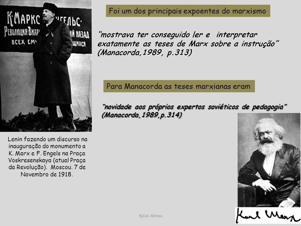 Kylza Abreu Foi um dos principais expoentes do marxismo mostrava ter conseguido ler e interpretar exatamente as teses de Marx sobre a instrução (Manac