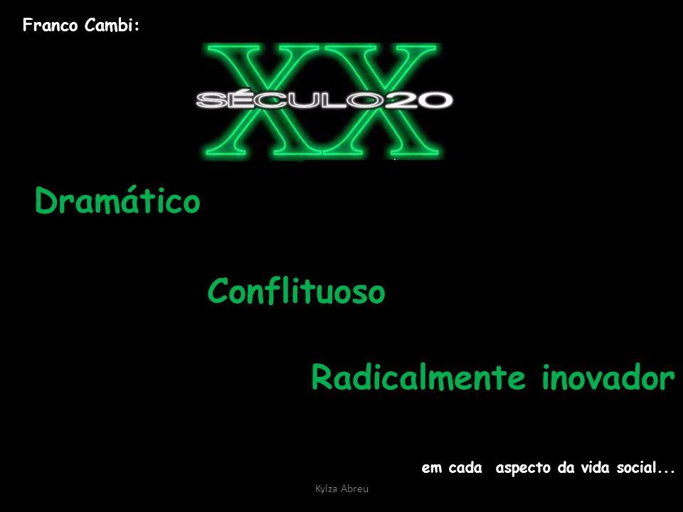Kylza Abreu Franco Cambi: Dramático Conflituoso Radicalmente inovador em cada aspecto da vida social...