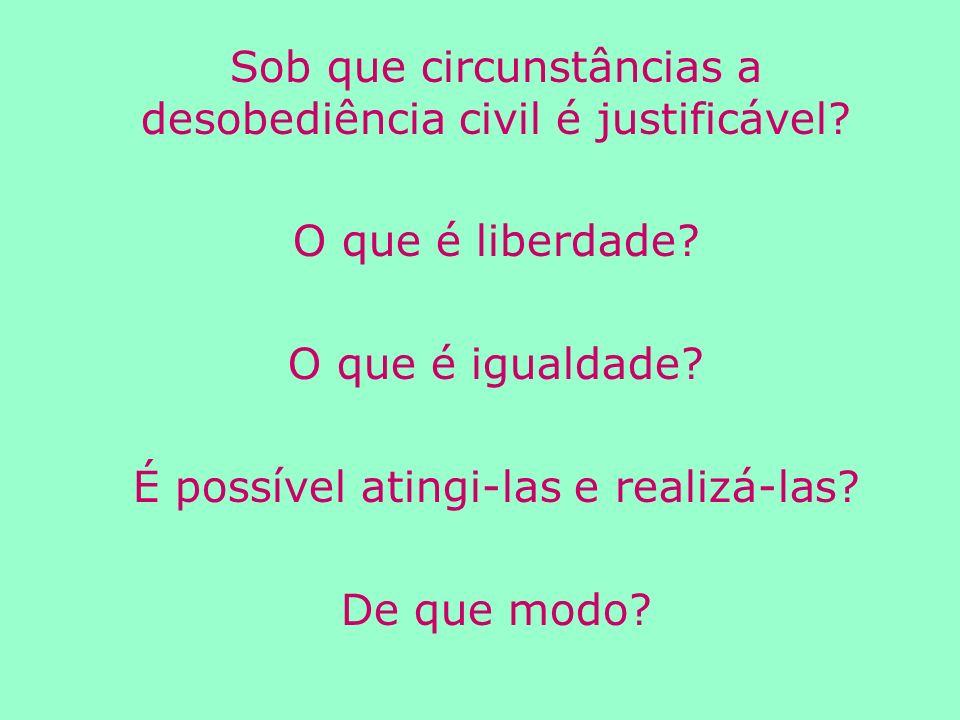 Sob que circunstâncias a desobediência civil é justificável.