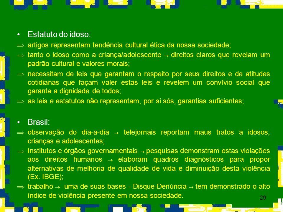 29 Estatuto do idoso: Þartigos representam tendência cultural ética da nossa sociedade; tanto o idoso como a criança/adolescente direitos claros que r