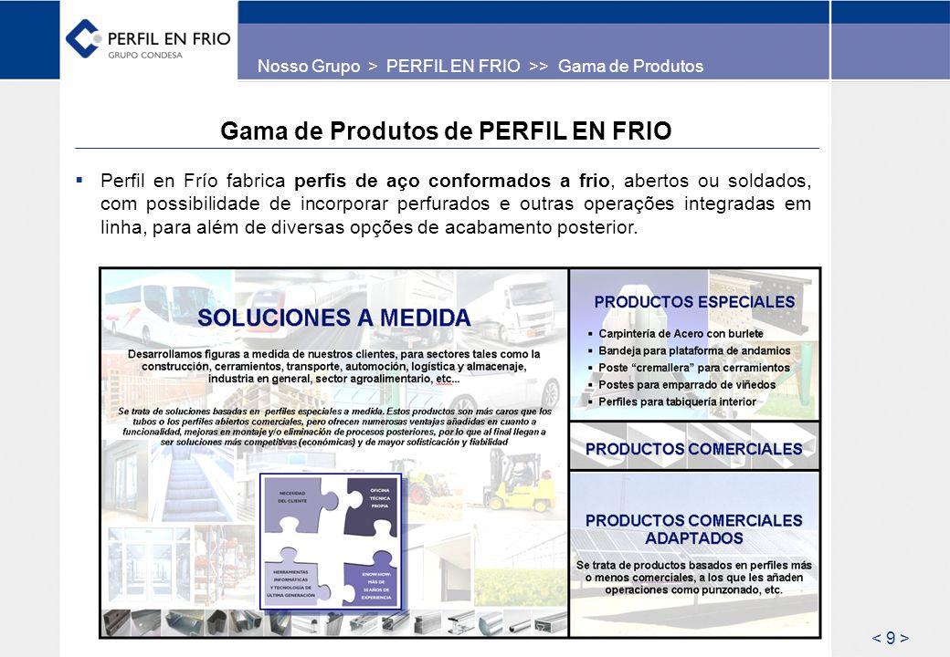 Nosso Grupo > PERFIL EN FRIO >> Prod.