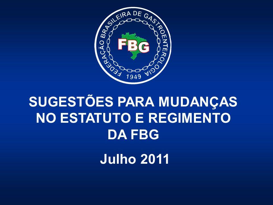 SUGESTÕES PARA MUDANÇAS NO ESTATUTO E REGIMENTO DA FBG Julho 2011