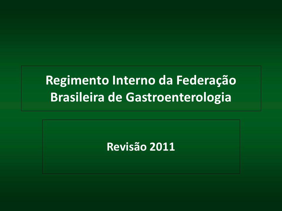 Regimento Interno da Federação Brasileira de Gastroenterologia Revisão 2011